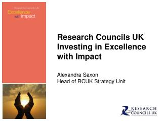 Research Councils UK Investing in Excellence with Impact