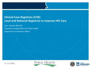 Clinical Case Registries (CCR): Local and National Registries to Improve HIV Care