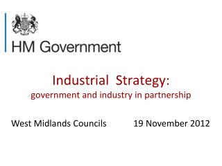 Industrial  Strategy: government and industry in partnership
