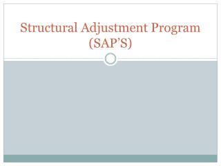 Structural Adjustment Program (SAP'S)