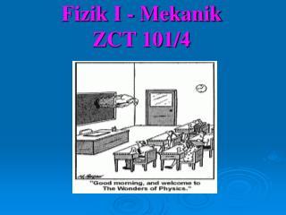 Fizik I - Mekanik ZCT 101/4