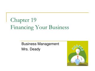 Chapter 19  Financing Your Business