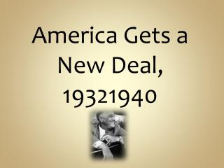 America Gets a New Deal, 19321940
