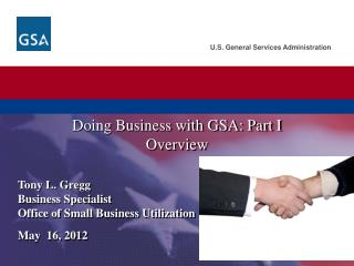 Tony L. Gregg Business Specialist Office of Small Business Utilization