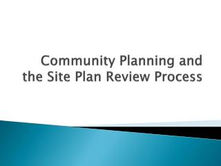 Community Planning and the Site Plan Review Process
