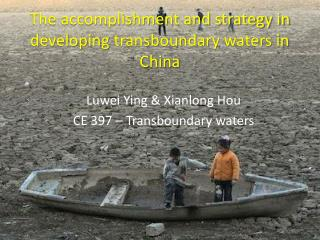 The accomplishment and strategy in developing  transboundary  waters in China