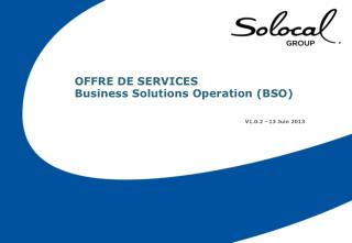 OFFRE DE SERVICES  Business Solutions  Operation  (BSO)