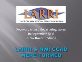 LARRI & NWI COAD WERE FORMED