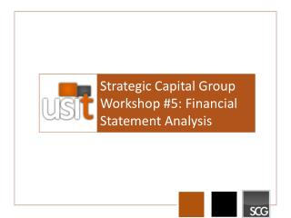 Strategic Capital Group  Workshop #5: Financial Statement Analysis