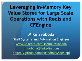 Leveraging In-Memory Key Value Stores for Large Scale Operations with  Redis  and CFEngine