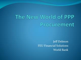 The New World of PPP Procurement