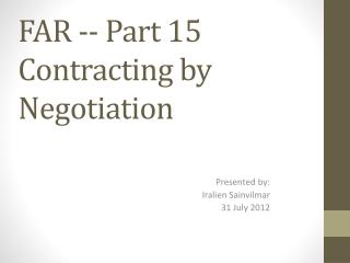 FAR -- Part 15 Contracting by Negotiation