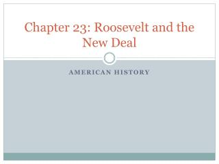 Chapter 23: Roosevelt and the New Deal