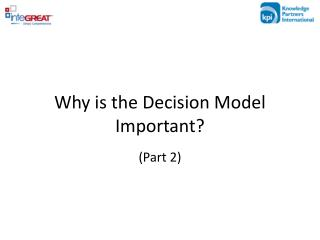 Why is the Decision Model Important?