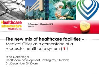 The new mix of healthcare facilities – Medical Cities as a cornerstone of a successful healthcare system (  ?  )