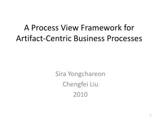 A Process  V iew  F ramework for  Artifact -Centric Business Processes