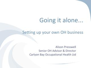 Going it alone... Setting up your own OH business