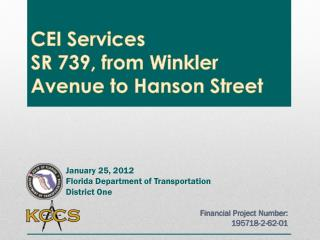 CEI Services  SR 739, from Winkler Avenue to Hanson Street