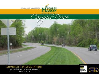 SHORTLIST PRESENTATION p repared for George Mason University May 30, 2012