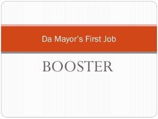 Da  Mayor's First Job