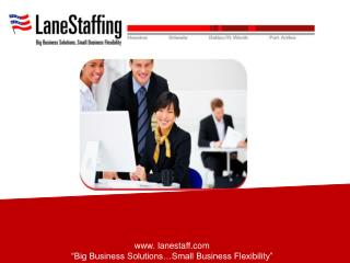 "www. lanestaff.com ""Big Business Solutions…Small Business Flexibility"""