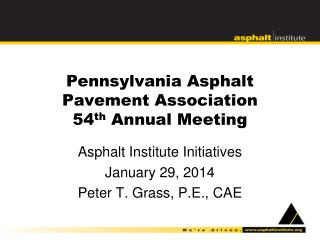 Pennsylvania Asphalt Pavement Association 54 th  Annual Meeting