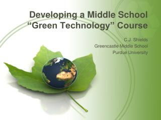 "Developing a Middle School ""Green Technology"" Course"