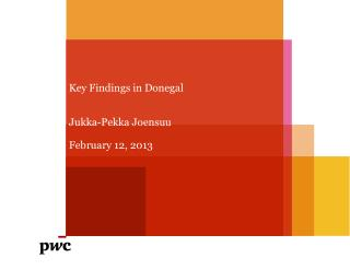 Key Findings in Donegal Jukka-Pekka Joensuu February 12, 2013