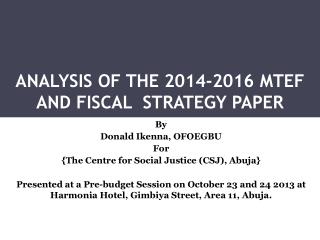 ANALYSIS OF THE 2014-2016 MTEF AND FISCAL  STRATEGY PAPER