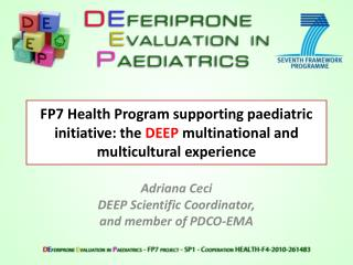 FP7 Health Program supporting paediatric initiative: the  DEEP  multinational and multicultural experience