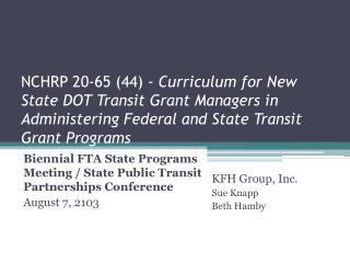 NCHRP 20-65 (44) -  Curriculum  for New State DOT Transit Grant Managers in Administering Federal and State Transit Gran