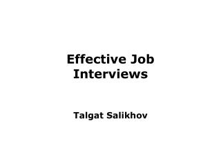 Effective  Job  Interviews Talgat Salikhov