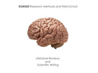 EGM302  Research Methods and Field  School Literature Reviews  and  Scientific Writing