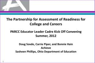 The Partnership for Assessment of Readiness for College and  Careers PARCC Educator Leader Cadre Kick Off Convening Summ