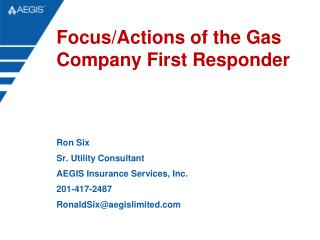 Focus/Actions of the Gas Company First Responder