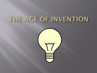 The Age of  Invention