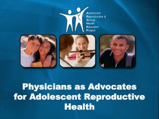 Physicians as Advocates for Adolescent Reproductive Health
