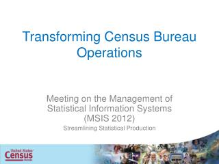 Transforming Census Bureau Operations