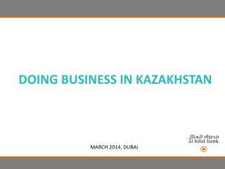 DOING BUSINESS IN KAZAKHSTAN