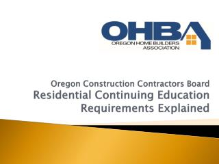 Oregon Construction Contractors Board  Residential Continuing Education Requirements Explained