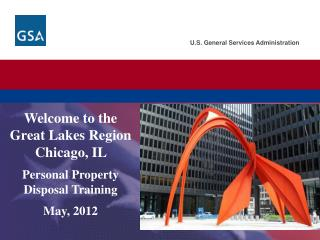 Welcome  to the Great Lakes Region Chicago, IL  Personal Property Disposal Training May, 2012