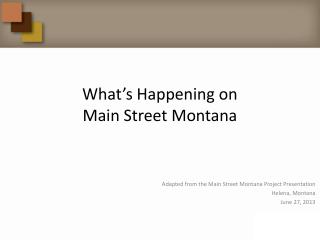 What's Happening  on Main Street Montana