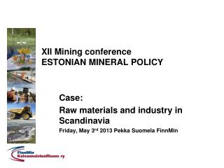 XII Mining conference  ESTONIAN MINERAL POLICY