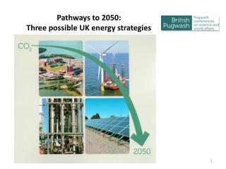 Pathways to 2050:  Three possible UK energy strategies