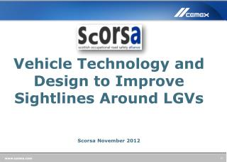 Vehicle Technology and Design to Improve Sightlines Around LGVs Scorsa  November 2012