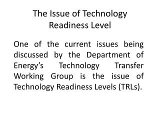 The Issue of Technology Readiness Level