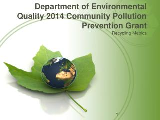 Department of Environmental Quality 2014 Community Pollution Prevention Grant
