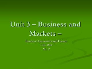 Unit  3  – Business and Markets –