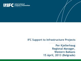 IFC  Support to Infrastructure Projects