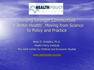 Building Stronger Communities for Better Health: Moving from Science to Policy and Practice